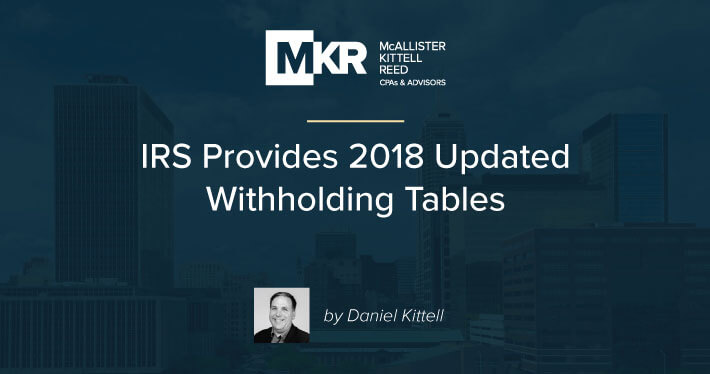 IRS Provides 2018 Updated Withholding Tables