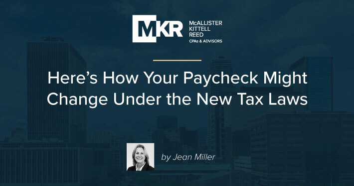 Here's How Your Paycheck Might Change Under the New Tax Laws