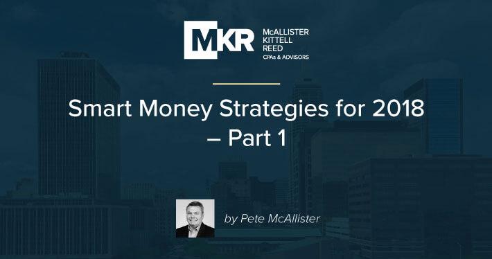 Smart Money Strategies for 2018 – Part 1