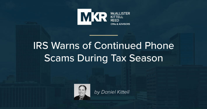 IRS Warns of Continued Phone Scams During Tax Season