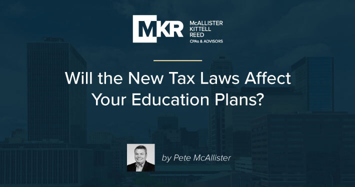 Will the New Tax Laws Affect Your Education Plans?