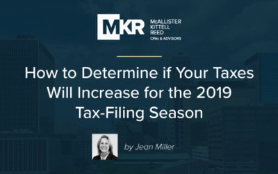 How to Determine if Your Taxes Will Increase for the 2019 Tax-Filing Season