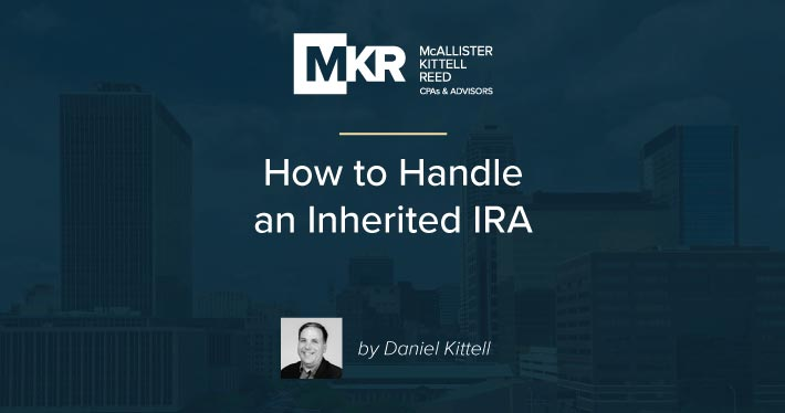 How to Handle an Inherited IRA