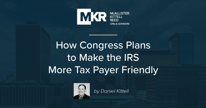 Here's How Congress Plans to Make the IRS More Taxpayer Friendly
