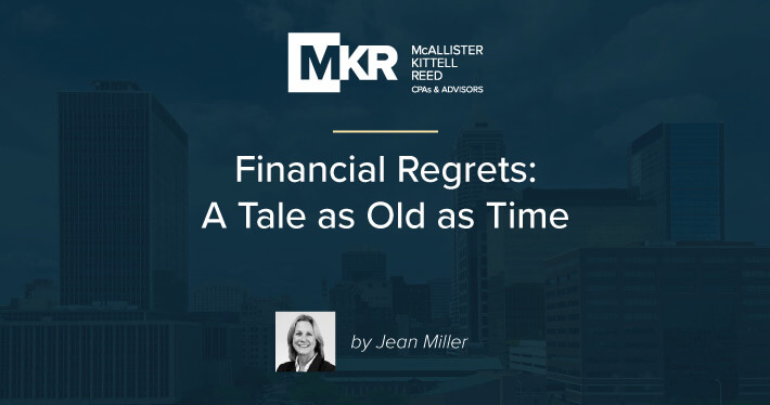 Financial Regrets: A Tale as Old as Time