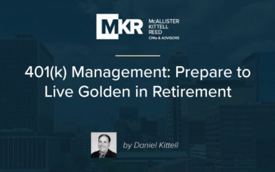 401(k) Management: Prepare to Live Golden in Your Retirement Years