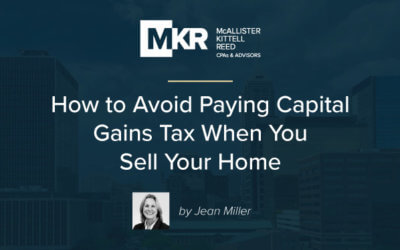 How to Avoid Paying Capital Gains Tax When You Sell Your Home