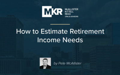 How to Estimate Retirement Income Needs