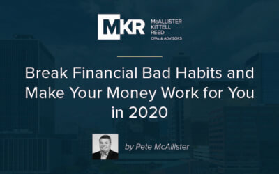 Break Bad Financial Habits and Make Your Money Work for You in 2020