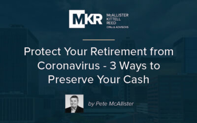 Protect Your Retirement from Coronavirus – 3 Ways to Preserve Your Cash