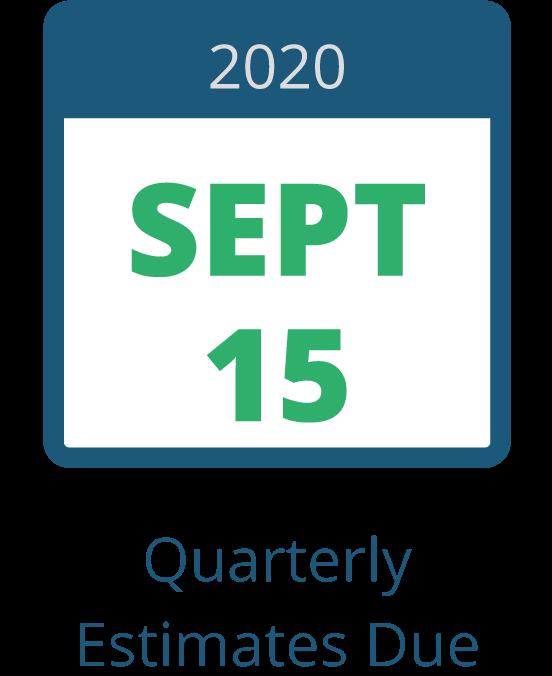 Sept 15 – Quarterly Estimates Due
