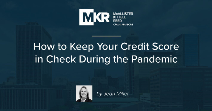 How to Keep Your Credit Score in Check During the Pandemic