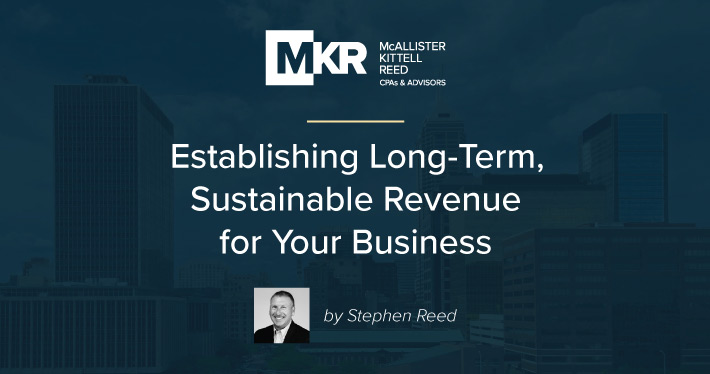 Establishing Long-Term, Sustainable Revenue for Your Business