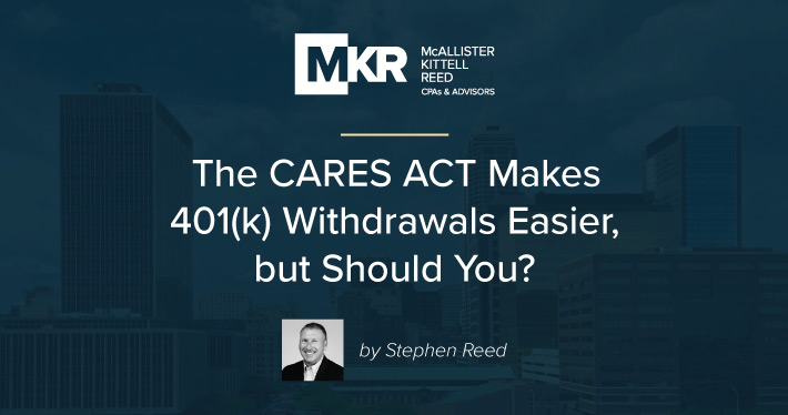 The CARES ACT Makes 401(k) Withdrawals Easier, but Should You?