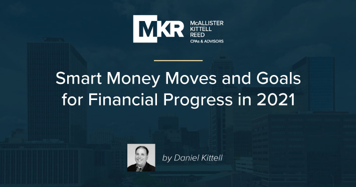 Smart Money Moves and Goals for Financial Progress in 2021