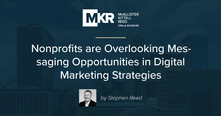 Nonprofits are Overlooking Messaging Opportunities in Digital Marketing Strategies