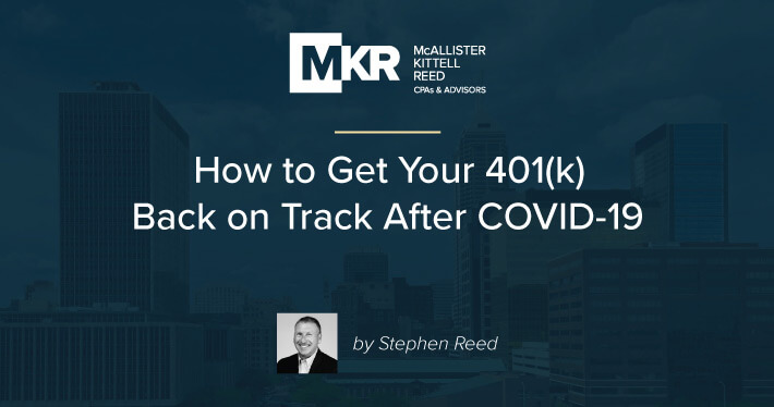 How to Get Your 401(k) Back on Track After COVID-19