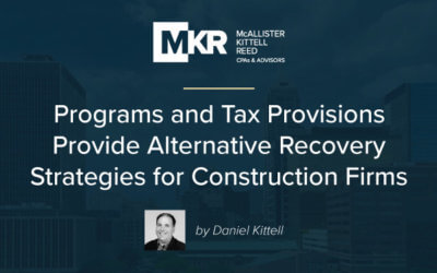 Beyond PPP: These Programs and Tax Provisions Can Provide Alternative Recovery Strategies for Construction Firms