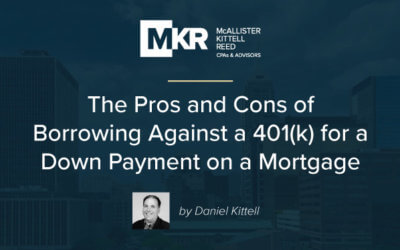 The Pros and Cons of Borrowing Against a 401(k) for a Down Payment on a Mortgage